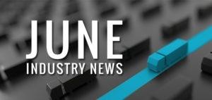 June Industry News